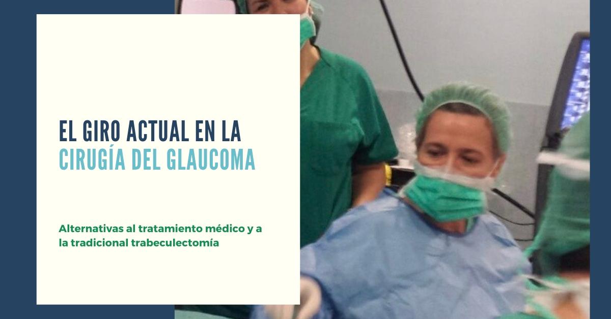 Actualización de la cirugía del glaucoma: presente y futuro